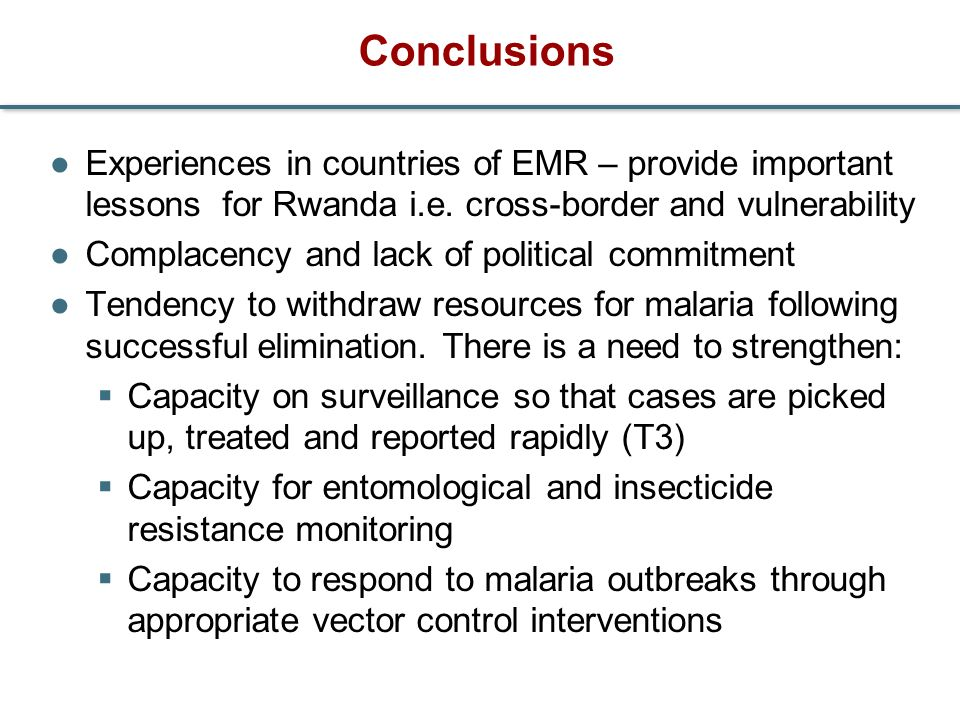 Conclusions Experiences in countries of EMR – provide important lessons for Rwanda i.e. cross-border and vulnerability.