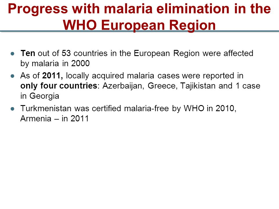 Progress with malaria elimination in the WHO European Region