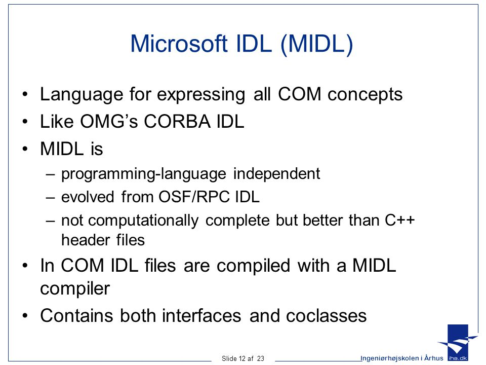 Microsoft IDL (MIDL) Language for expressing all COM concepts
