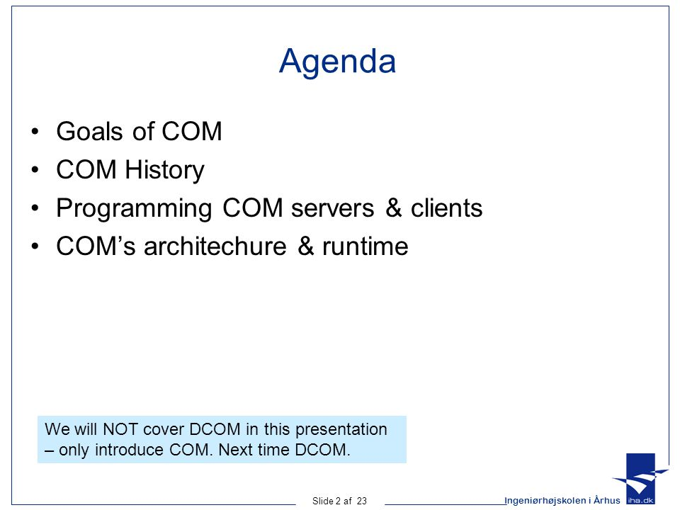 Agenda Goals of COM COM History Programming COM servers & clients