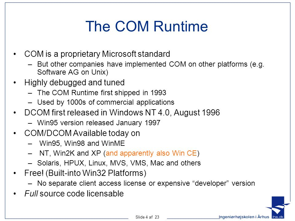 The COM Runtime COM is a proprietary Microsoft standard