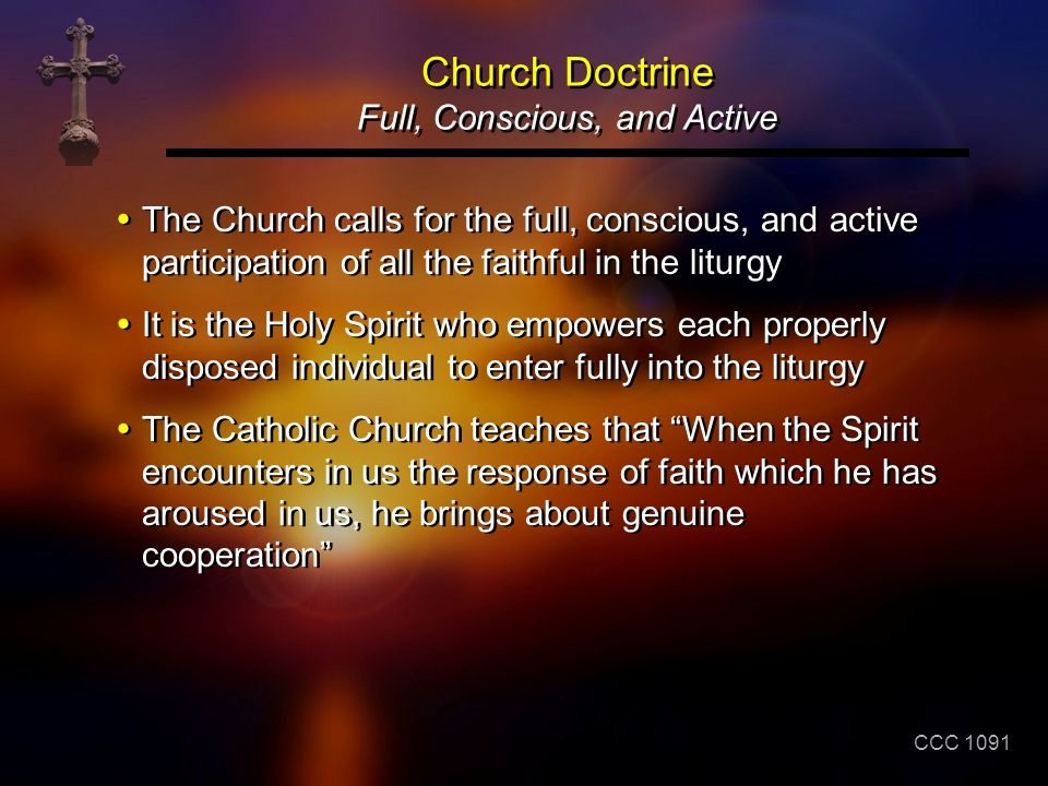 Church Doctrine Full, Conscious, and Active