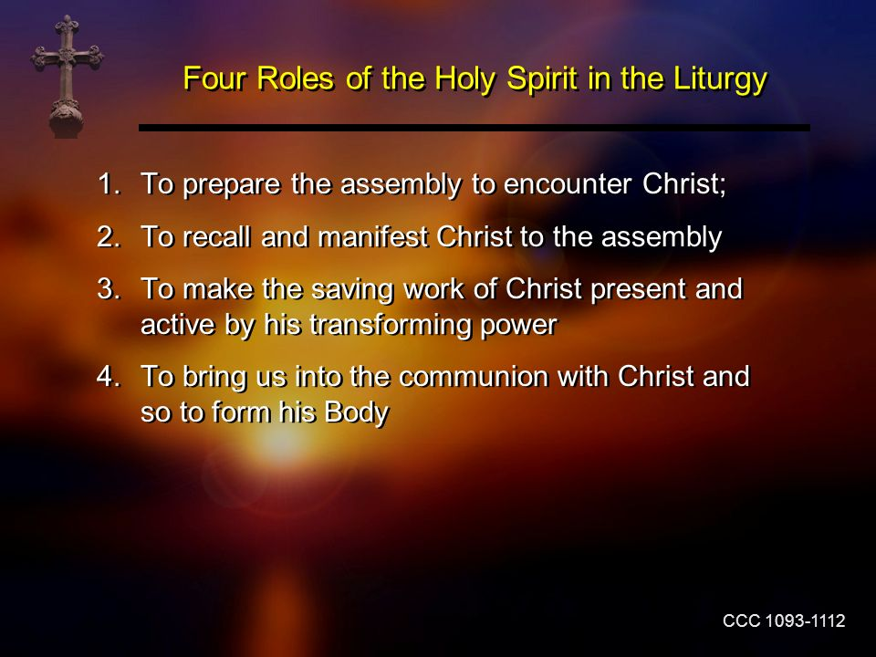 Four Roles of the Holy Spirit in the Liturgy