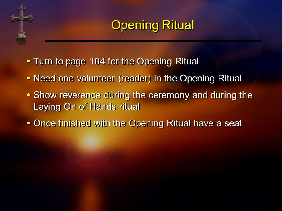 Opening Ritual Turn to page 104 for the Opening Ritual