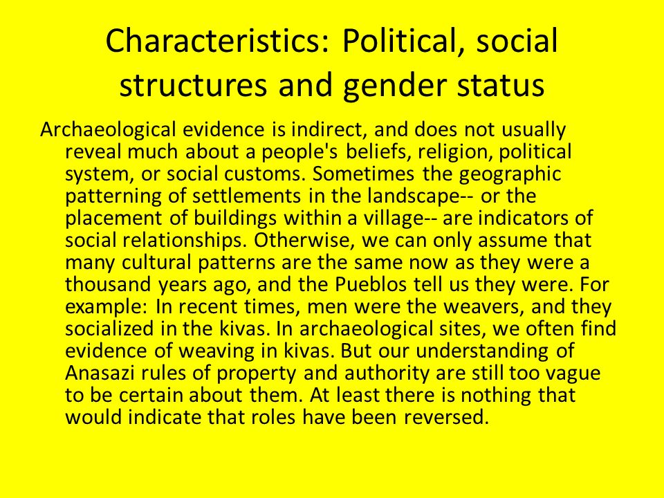 Characteristics: Political, social structures and gender status