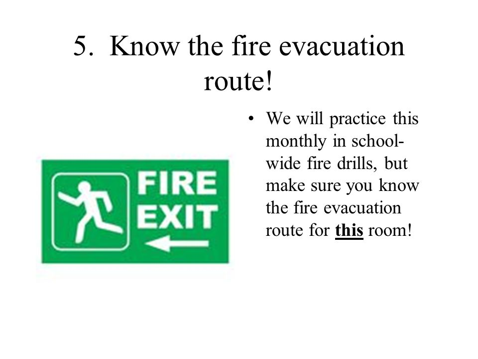 5. Know the fire evacuation route!