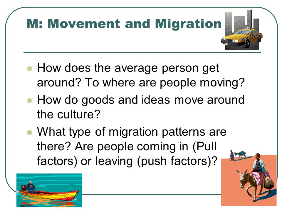 M: Movement and Migration