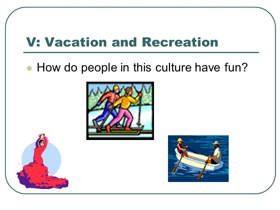V: Vacation and Recreation