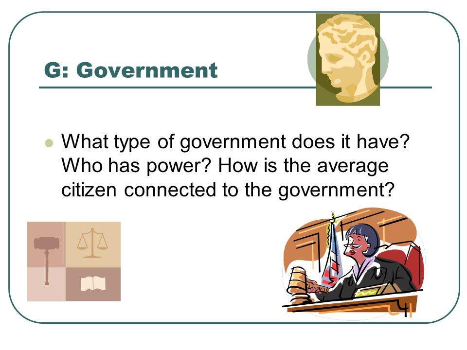 G: Government What type of government does it have.