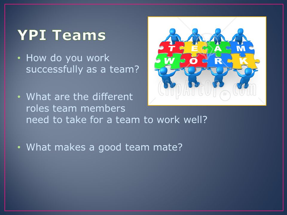 YPI Teams How do you work successfully as a team