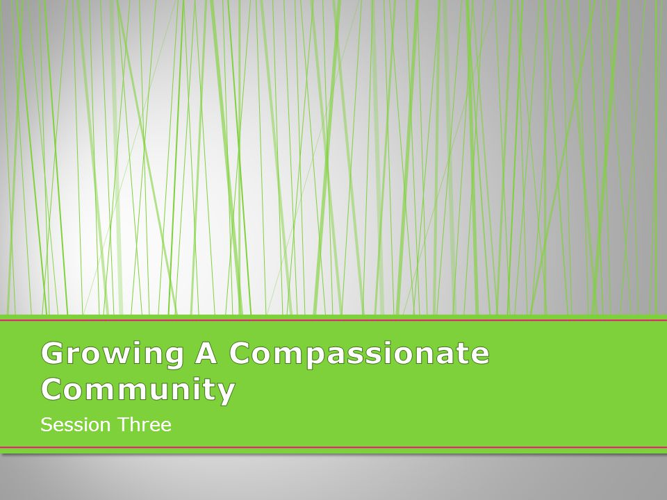 Growing A Compassionate Community