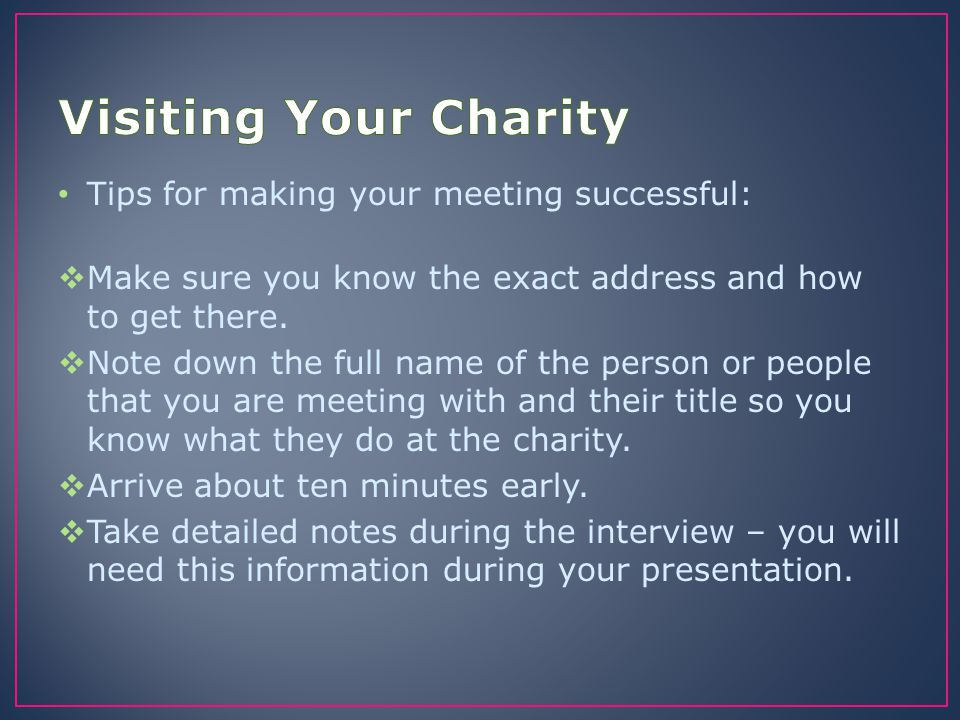 Visiting Your Charity Tips for making your meeting successful: