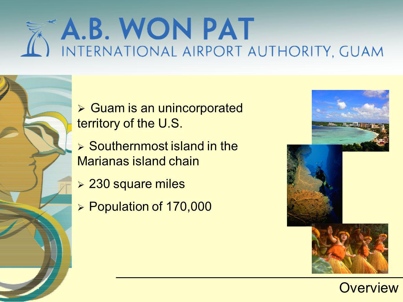 Guam is an unincorporated territory of the U.S.
