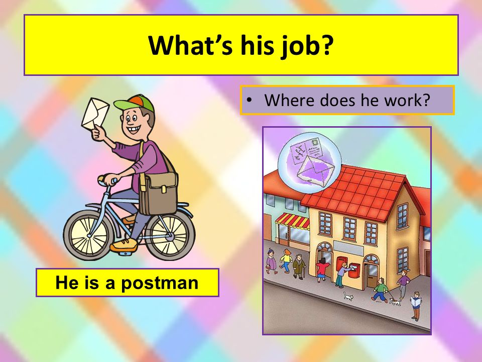 What's his job Where does he work He is a postman