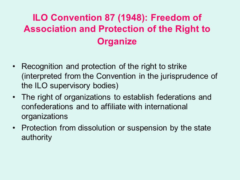 ILO Convention 87 (1948): Freedom of Association and Protection of the Right to Organize