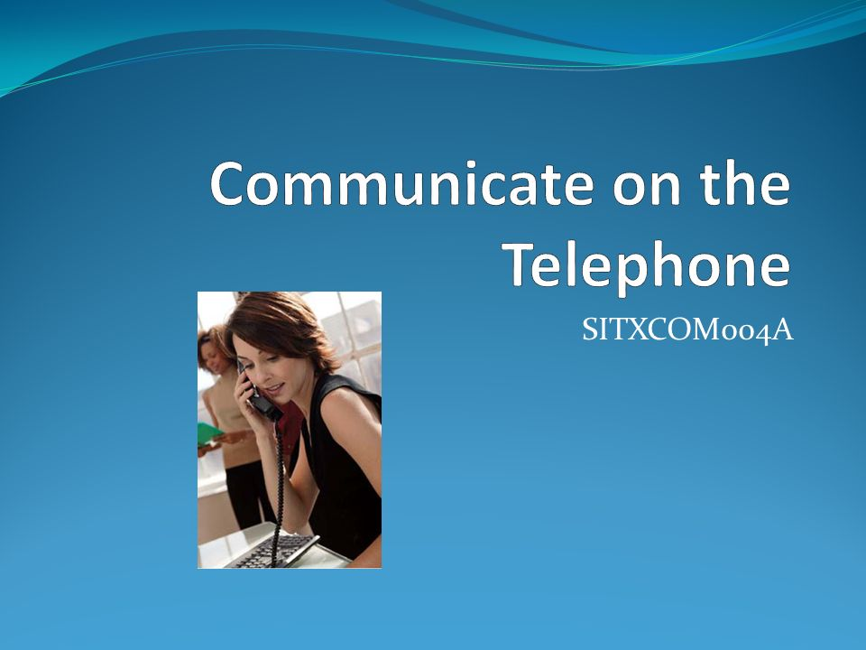 Communicate on the Telephone