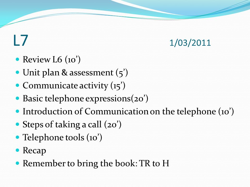 L7 1/03/2011 Review L6 (10') Unit plan & assessment (5')