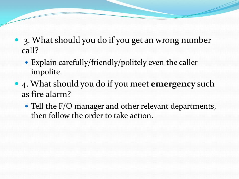 3. What should you do if you get an wrong number call