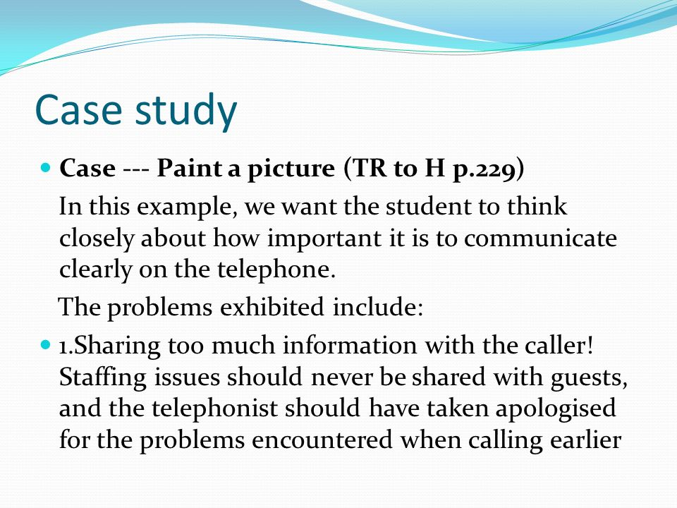 Case study Case --- Paint a picture (TR to H p.229)