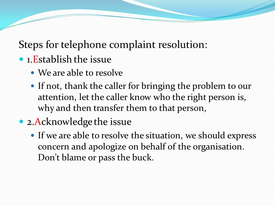 Steps for telephone complaint resolution: