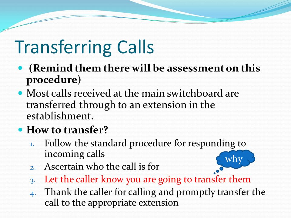 Transferring Calls (Remind them there will be assessment on this procedure)