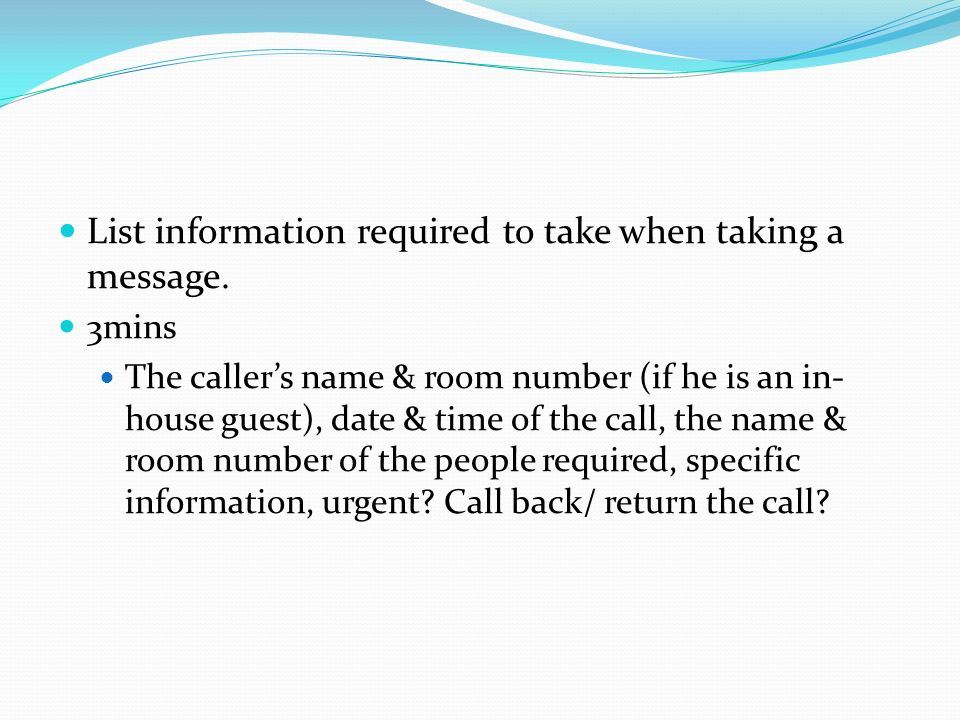 List information required to take when taking a message.