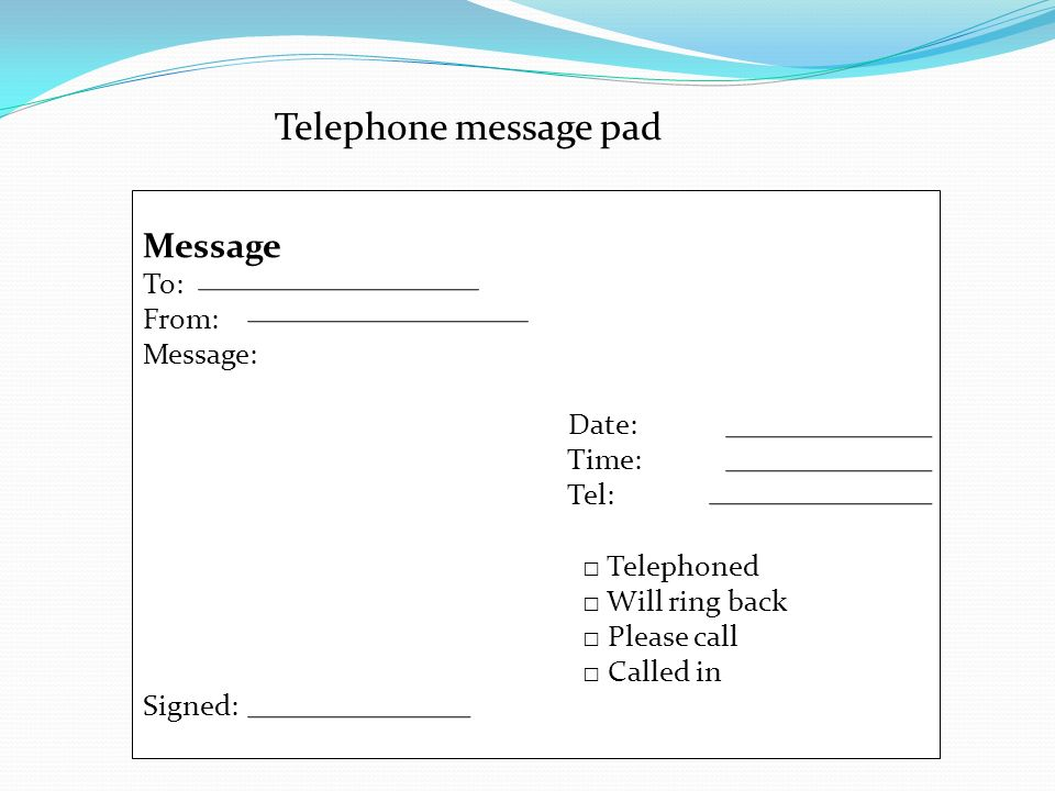 Telephone message pad Message To: From: Message: Date: Time: Tel: