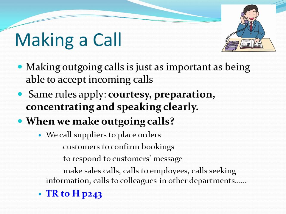 Making a Call Making outgoing calls is just as important as being able to accept incoming calls.