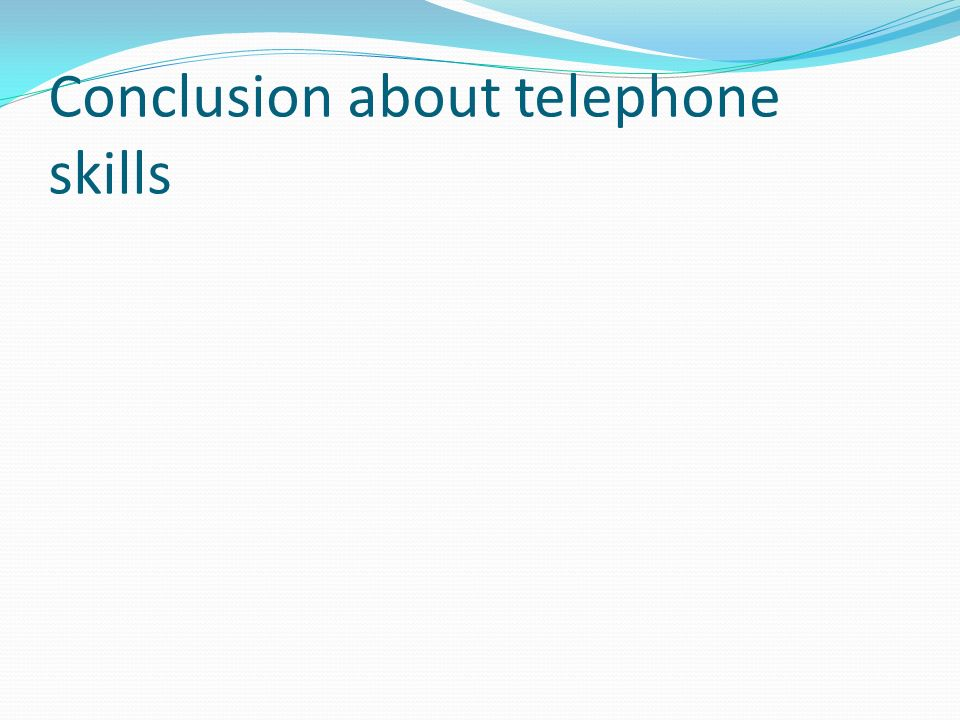 Conclusion about telephone skills