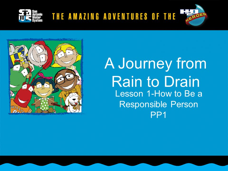 A Journey from Rain to Drain
