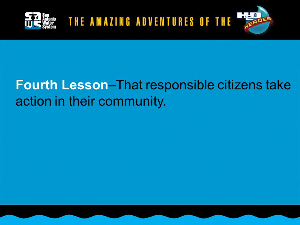 Fourth Lesson–That responsible citizens take action in their community.