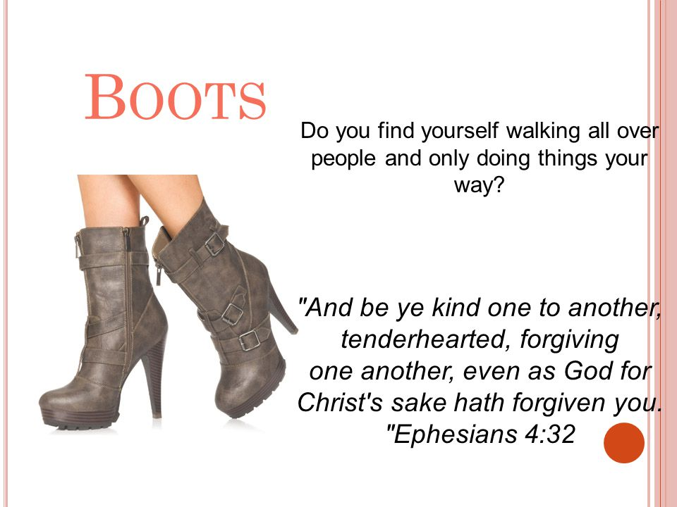 Boots Do you find yourself walking all over people and only doing things your way
