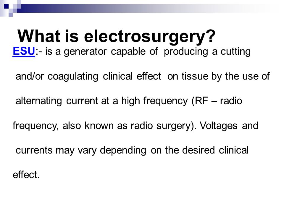 What is electrosurgery