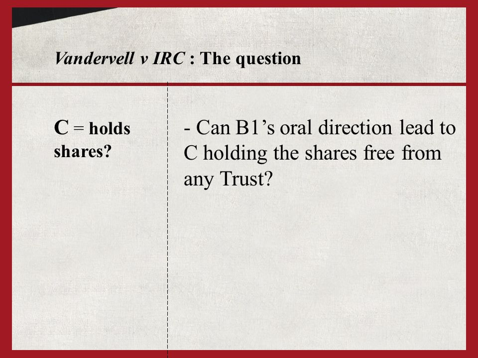 Vandervell v IRC : The question