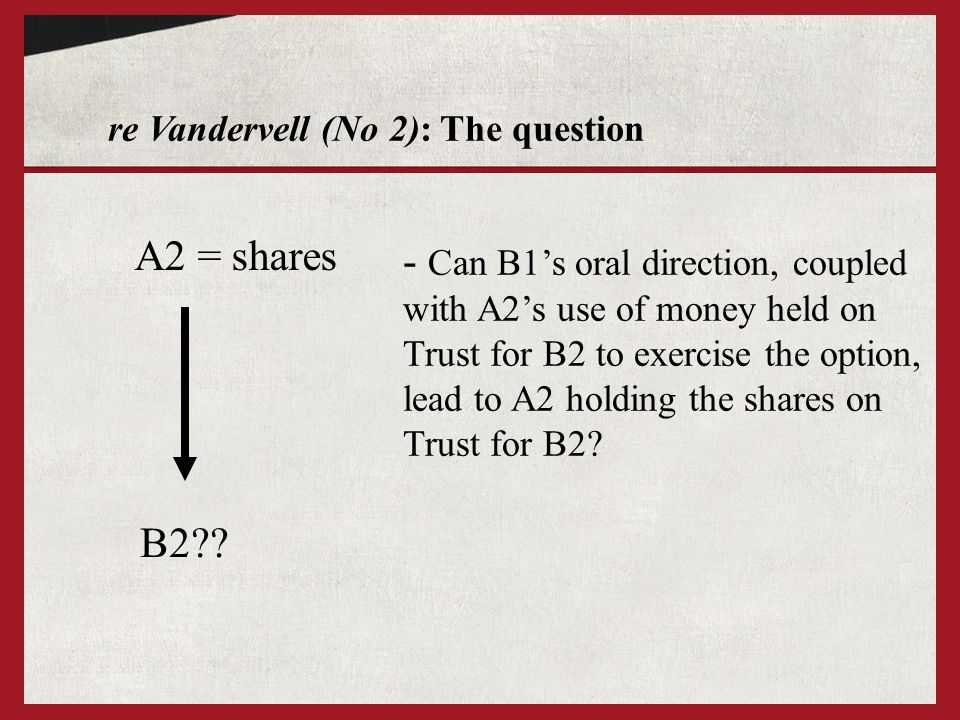 re Vandervell (No 2): The question