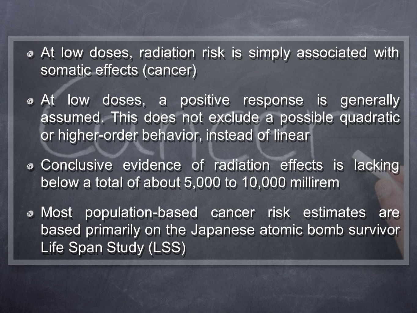 At low doses, radiation risk is simply associated with somatic effects (cancer)