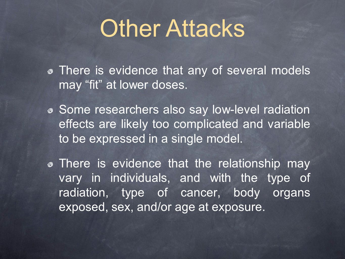 Other Attacks There is evidence that any of several models may fit at lower doses.