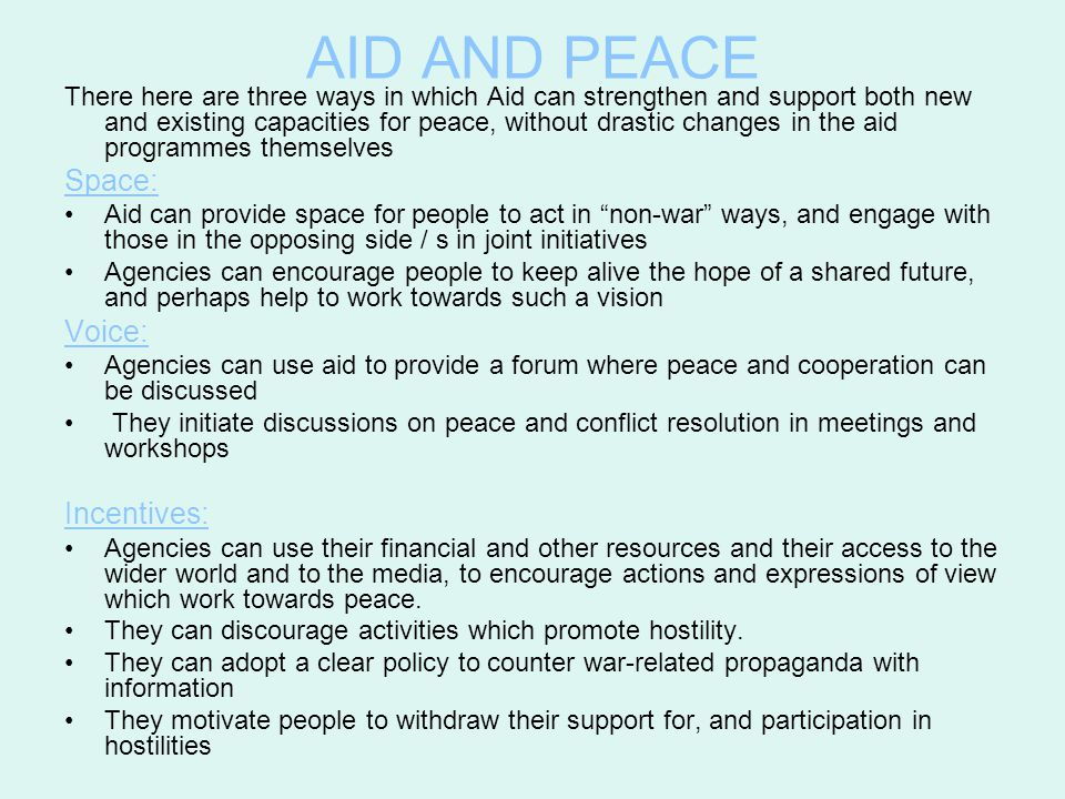 AID AND PEACE Space: Voice: Incentives: