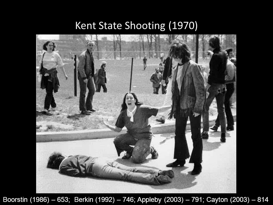 Kent State Shooting (1970) Boorstin (1986) – 653; Berkin (1992) – 746; Appleby (2003) – 791; Cayton (2003) – 814.