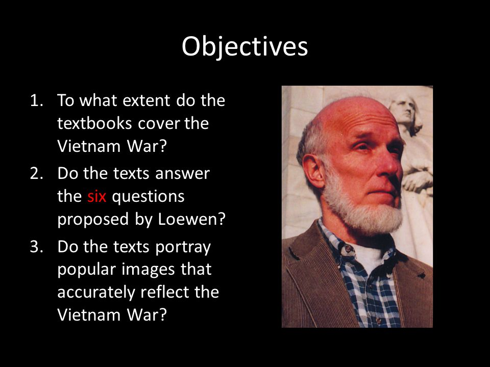 Objectives To what extent do the textbooks cover the Vietnam War