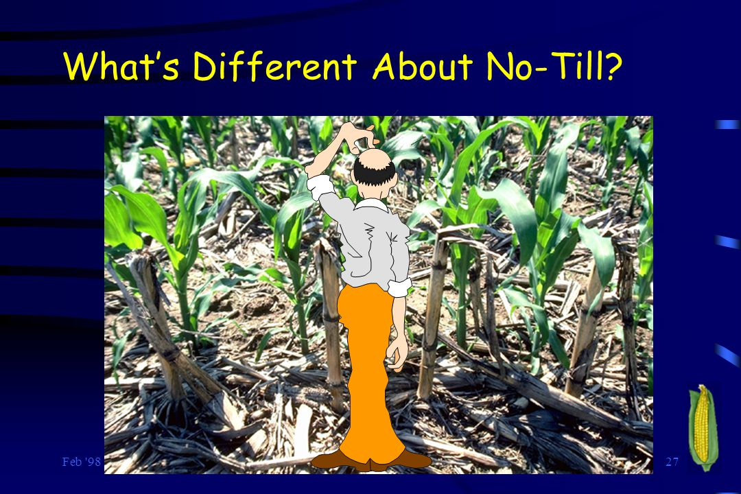 What's Different About No-Till