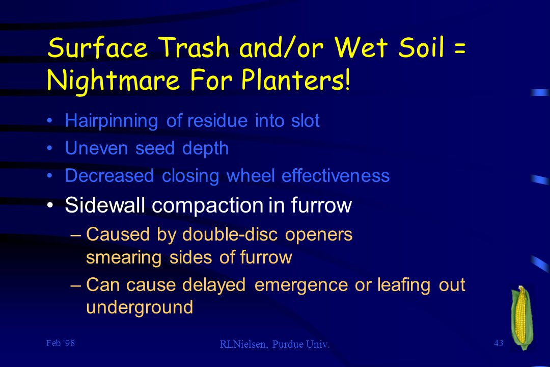 Surface Trash and/or Wet Soil = Nightmare For Planters!