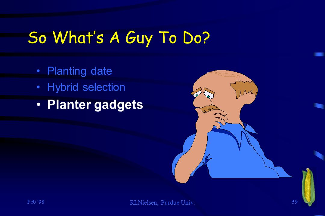 So What's A Guy To Do Planter gadgets Planting date Hybrid selection