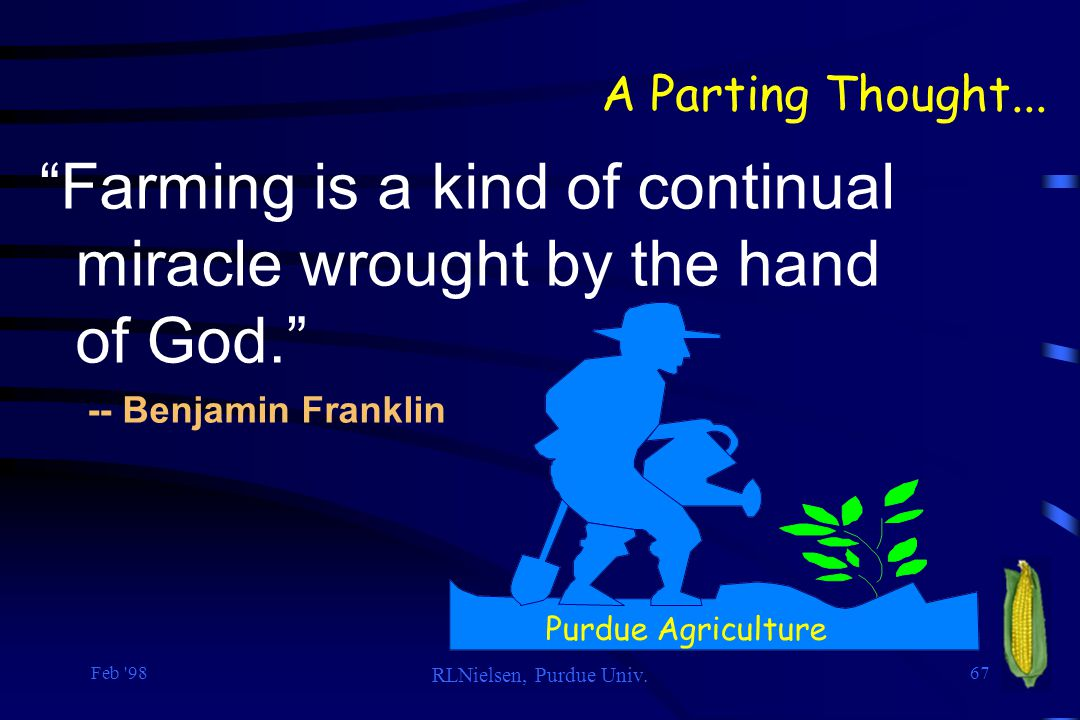 Farming is a kind of continual miracle wrought by the hand of God.