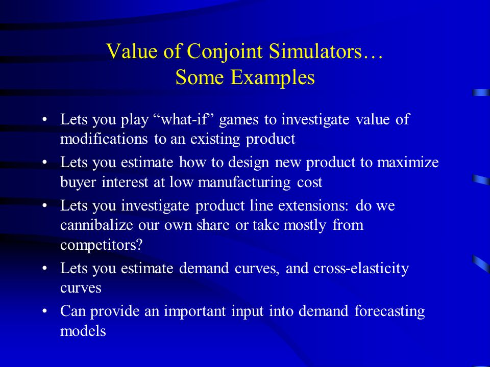 Value of Conjoint Simulators… Some Examples