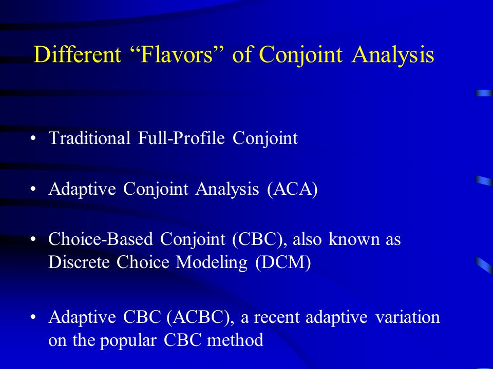 Different Flavors of Conjoint Analysis