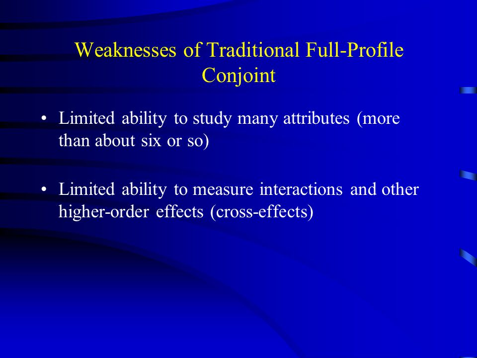 Weaknesses of Traditional Full-Profile Conjoint