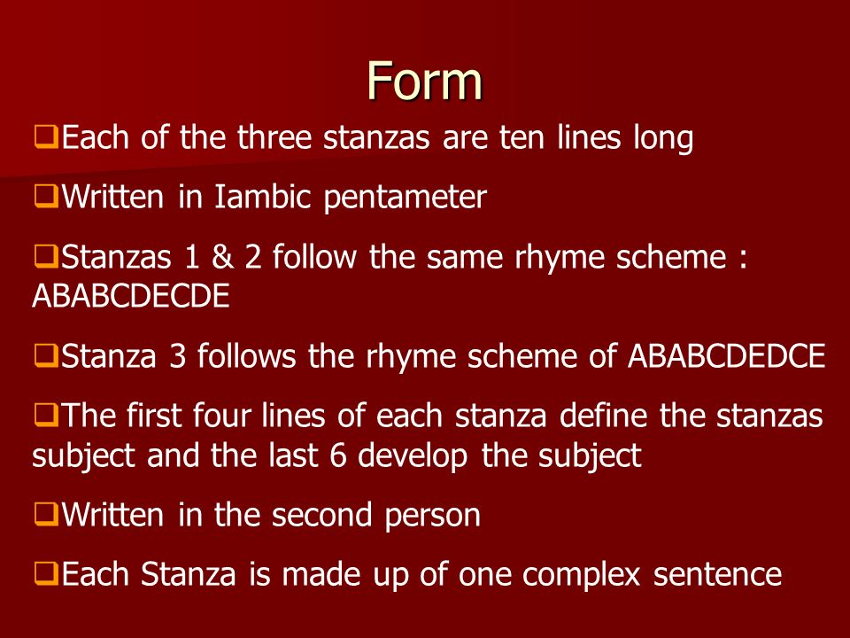 Form Each of the three stanzas are ten lines long