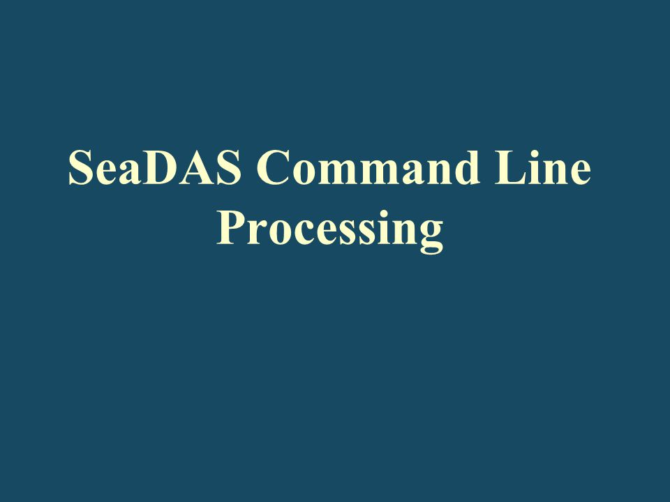 SeaDAS Command Line Processing