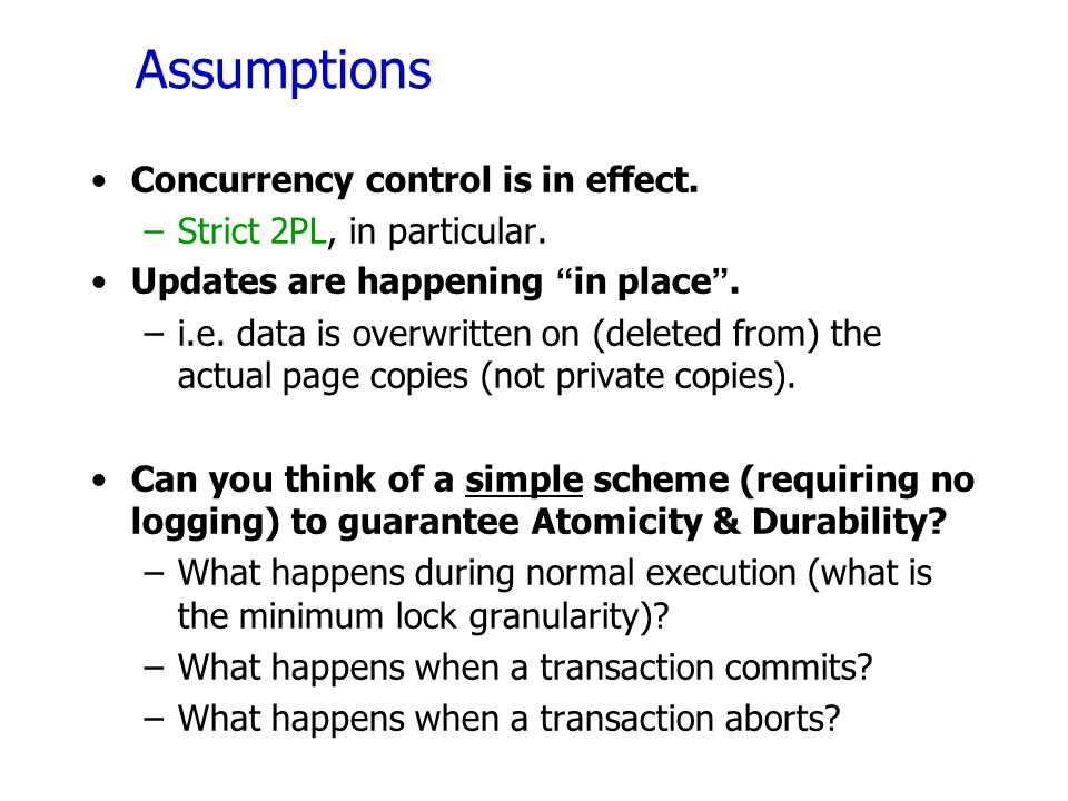 Assumptions Concurrency control is in effect.